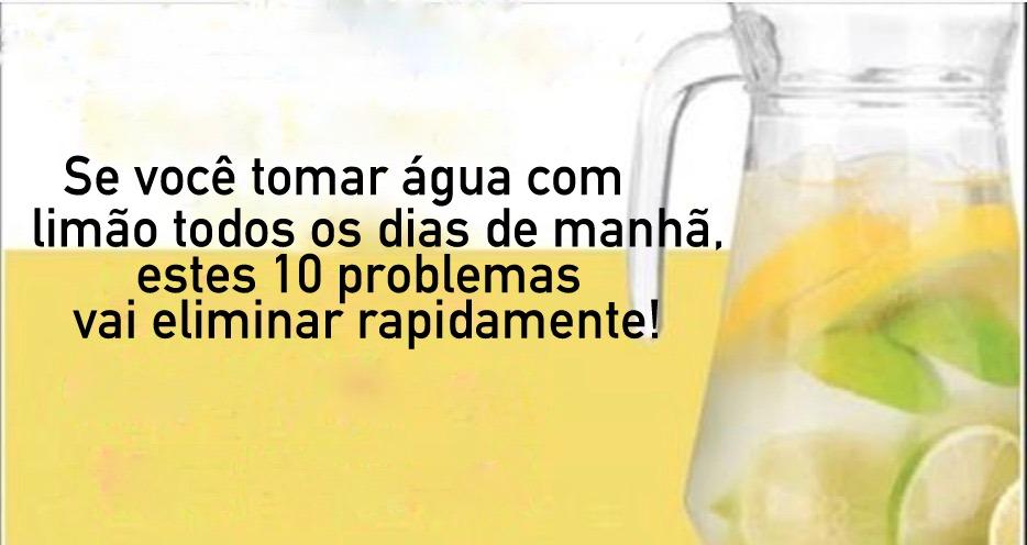 Se você beber água com limão todos dias de manhã, estes 10 problemas vai eliminar!