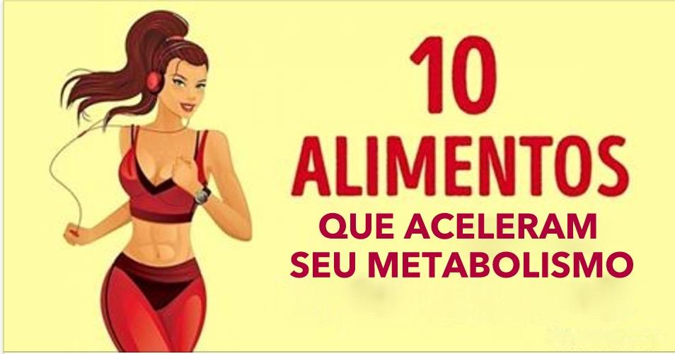 10 alimentos que aceleram o metabolismo e ajudam você a perder peso mais rápido!