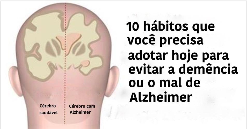 10 hábitos que você precisa adotar imediatamente para evitar a demência ou o mal de Alzheimer!
