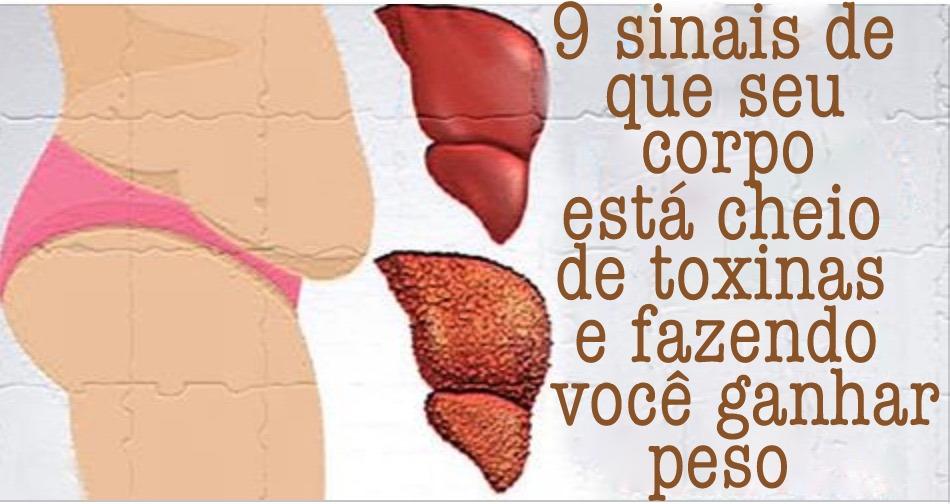 9 sinais de que seu corpo está cheio de toxinas e fazendo você ganhar muito peso