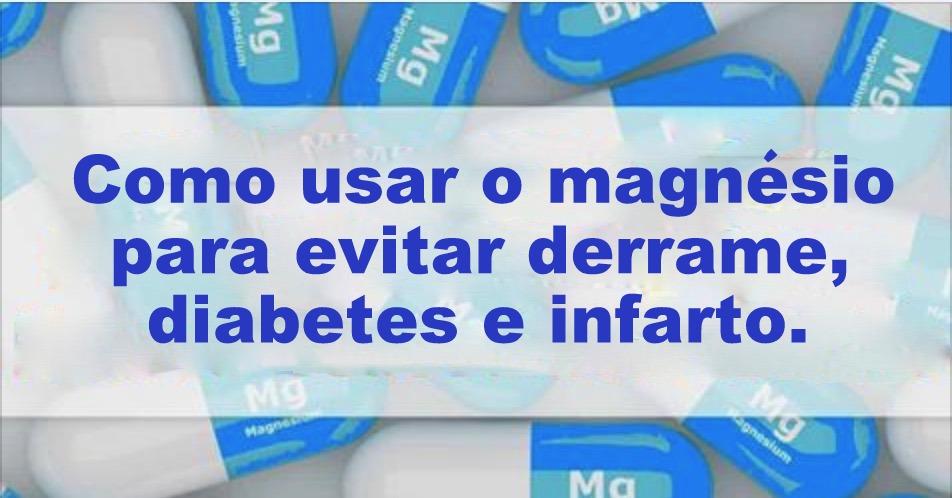 Magnésio vai proteger você contra derrame, diabetes e infarto se usá-lo desta forma!